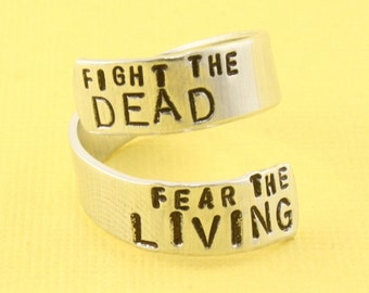 SALE - Fight The DEAD Fear The LIVING Wrap Twist Ring - Adjustable Aluminum Ring - Hand Stamped Ring - Sizes 5, 6, 7, 8, 9, 10, 11, 12, 13+