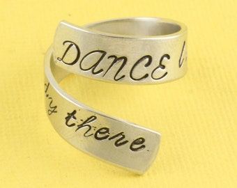 SALE - Dance Like There Is Nobody There Wrap Ring - Adjustable Twist Aluminum Ring - Hand Stamped Ring