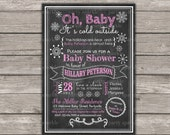 Oh Baby, It's cold outside Chalkboard Baby Shower Invite - Pink & White Personalized Digital Printable Invitation 4x6 or 5x7 jpg or pdf