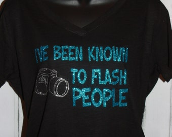Women's I've Been Known To Flash PeopleGlitter Shirt