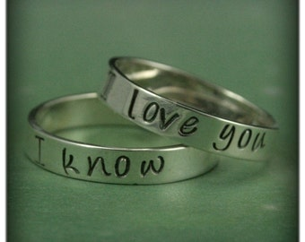 His and Hers Bands--I Love You Ring--I Know Band--Star Wars Inspired Rings--Silver Wedding Bands--Hand Stamped Rings--4mm Silver Wedding Set