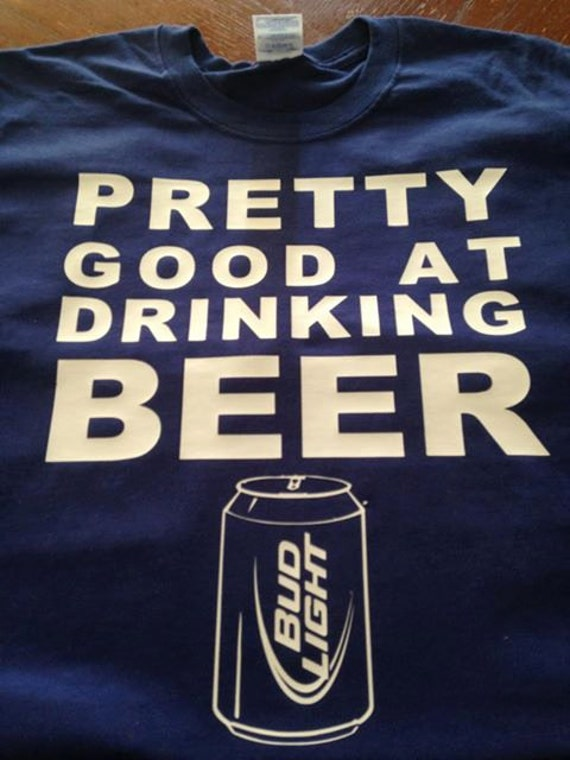 Pretty Good At Drinking Beer Tshirt Tank By Our3GirlsDesigns