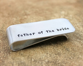 Father of the Bride Money Clip / Dad Wedding Gift / Free Shipping / Groomsmen Gift / Hand Stamped Money Clip / Personalized Metal Money Clip