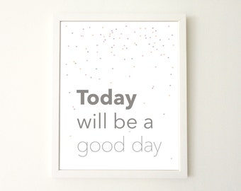 Inspirational poster instant download home decor Today will be a good day dots pastell printable wall art