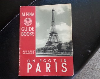 Vintage 1950 Alpina Paris Guide Book ON FOOT In PARIS