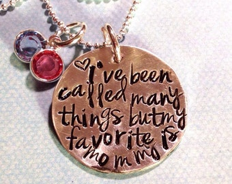 I've Been Called Many Things But My Favorite is Mommy Necklace