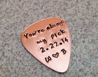 Copper Guitar pick, hand stamped with Your always my pick with your special date and initials