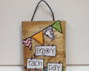 Enjoy each day sign