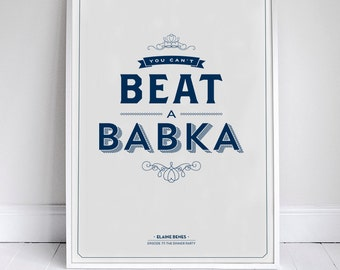 You Can't Beat A Babka - Kitchen Decor - Seinfeld Poster - Foodie Quote - 11 x 17 // 18 x 24 // 24 x 36