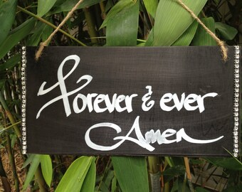Forever and ever amen sign, wedding signage
