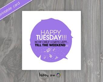 """Unique DIY Printable Card """"Tuesday"""""""