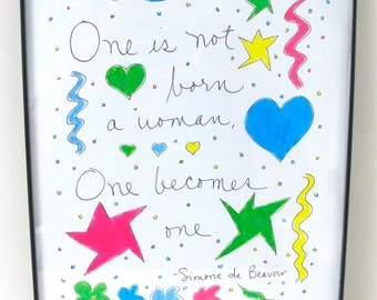 one is not born but rather becomes a women One is not born anything: everything we are is the result of our choices simone de beauvoir in her work the second sex  sketches a kind of existential.