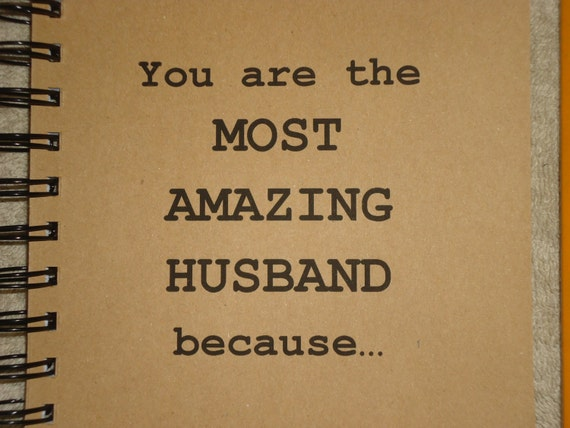 You Are The Most Amazing Husband Because .... - Quote - JOURNAL / LOVE ...