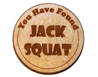 "12 Wooden "" You Have Found Jack Squat "" Geocaching Tokens"