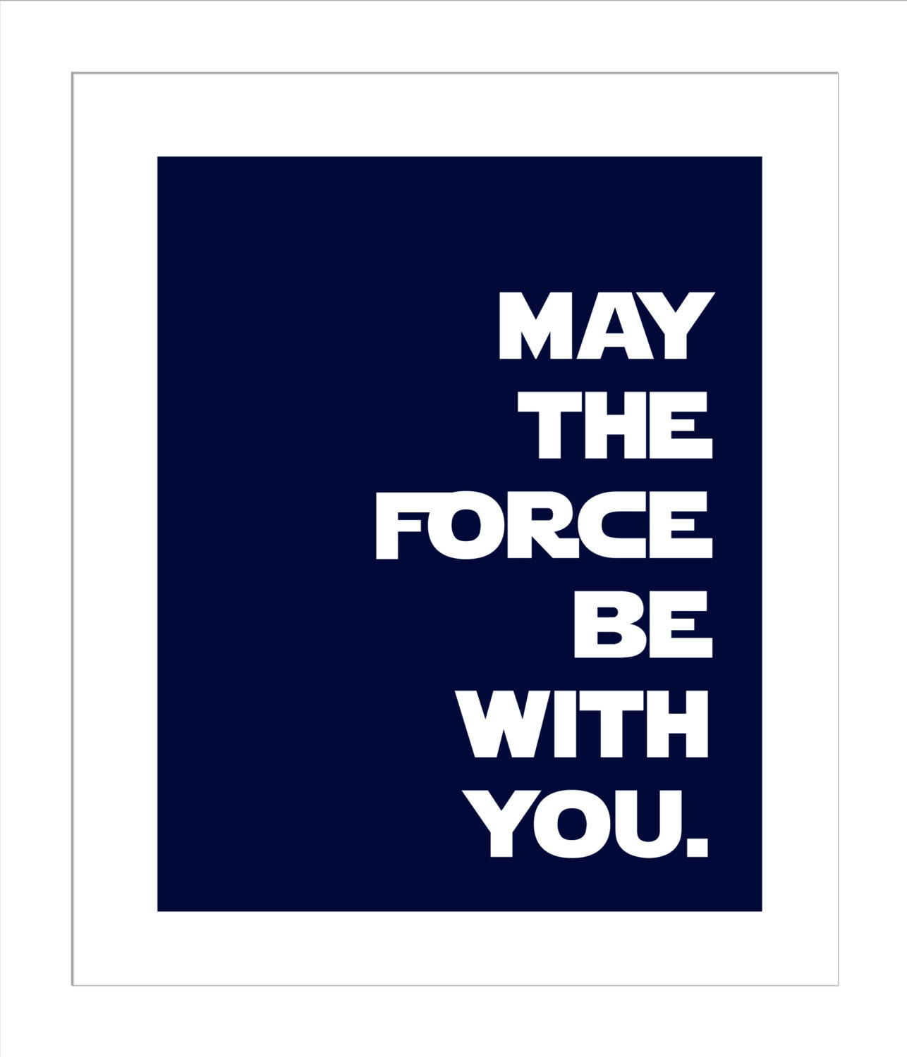 Star Wars Quotes The Force: May The Force Be With You/Obi Wan Kenobi Quote/Star Wars