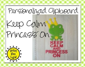 Personalized Acrylic Clipboard by Sweet Be Cups - Keep Calm and Princess On - For a Princess or Frog Lover  - Clear Acrylic Clipboard