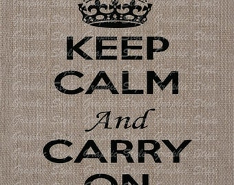 Keep Calm and Carry On  Digital Image Collage Sheet Transfer To Pillows Tote Tea Towels Burlap