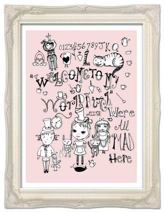 "Alice In Wonderland Welcome To My World Bitch Were All Mad Here Limited Edition Print 8"" x 10"""