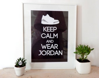 poster - Keep calm and wear Air Jordan III