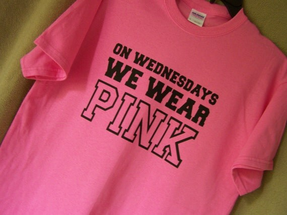 Mean Girls On WEDNESDAYS We WEAR PINK Mean Girls Movie Quote