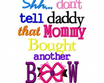 Don't Tell Daddy Bow Saying 3 Applique Machine Embroidery Design 4x4 and 5x7