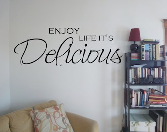 Enjoy life it's delicious decal