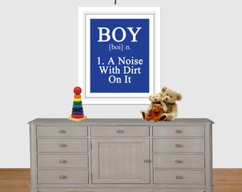 Boy - A Noise With Dirt On It, Boy Quote Print, Modern Nursery Childrens Decor, Boy Definition, Kids Wall Art, Nursery wall art, Printable