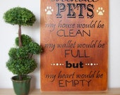 Without Pets My House Would Be Clean, Hand-painted Sign, Shabby Chic Sign