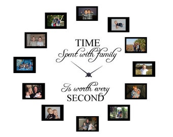 Time spent with family Is worth every second - Vinyl Wall Decal