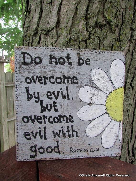 Romans 12 21 barnwood sign bible verse art scripture wood for Tattoos good or bad bible