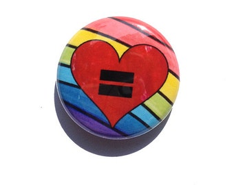 Equality Pin or Magnet - LGBT, LGBTQ, Gay Equal Marriage Rights, Pride - Political protest pinback button badge or fridge magnet