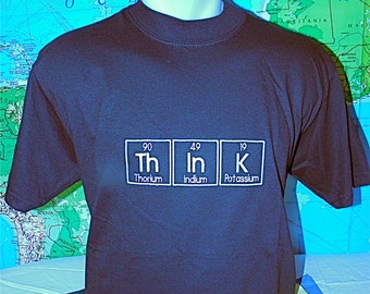 ThInK T-shirt READY to SHIP Embroidered in Periodic Table Letters Short Sleeve T