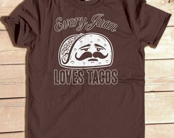 Every Juan Loves Tacos T-Shirt   Mexican shirt   funny Graphic Tee   Taco Tuesday   Gift for Him   Gift for Her   Graphic Tee