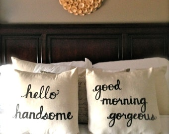 "Now Availble in GOLD FONT...Hello Handsome Good Morning Gorgeous 16""x16"" Pillow Cover Set in Natural Linen"