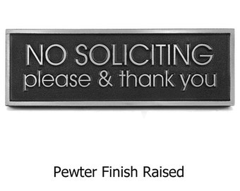 No Solicitation Sign - Modern Advantage Font 12x4 inches Made in the USA