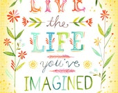 Live The Life You've Imagined art print | Inspirational Wall Art | Thoreau Quote | Watercolor Lettering | typography | Katie Daisy | 8x10