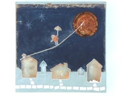 Circus Art, Reclaimed House, Moon Mixed Media, Adventure Assemblage, Village Wall Art, Tightrope Walker, Home Painting, Taking Risks Art