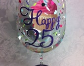 Happy 25th Birthday! Wine Glass