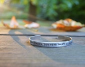 Be The Change - Cuff Bracelet  - Modern - Rustic - Looks Like Silver - Hand Stamped - Unisex - Quote - Gandhi Quote - Under 20 - For Him