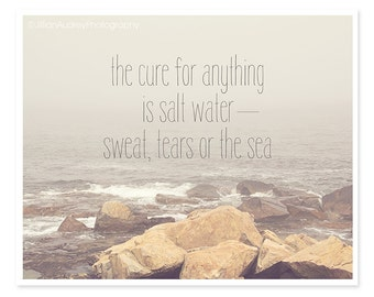 The Cure for Anything is Salt Water, Beach Photography, Typography Print, Salt Water Cure, Ocean Print, Minimalist Modern, Quote Print