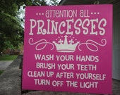 "Attention All Princesses/Wash Your Hands/Brush Your Teeth/Clean Up After Yourself/Turn off The Light/Girls/ Bathroom Sign/Bathroom/12""x12"""
