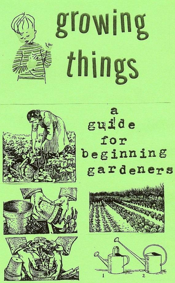 Growing Things: A Guide for Beginning Gardeners (Zine)