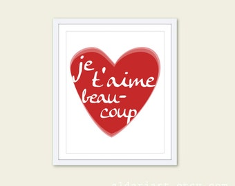 Je t'aime beaucoup - Love Art Print - Red Heart - French I Love You - Wall Art -Valentine's Day