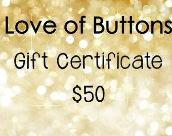 Love of Buttons - Gift Certificate - Fifty Dollars