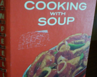 "Vintage ""Cooking with Soup""  - A Campbell Cookbook 1974 - Cooking - Baking - Kitchen - Recipes"