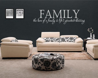 Custom FAMILY The Love of a Family is Life's Greatest Blessing Vinyl Decal - Custom Love of a Family Wall Decal Quote, Custom Family, 40x11