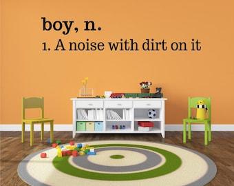 Boy Definition A noise with dirt on it Vinyl Decal- Boy Bedroom Decor, Boy Vinyl Wall Art Decal, Boy Definition Vinyl Lettering, Boy, 34x7.1