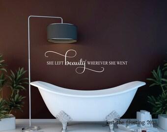 She Left Beauty Vinyl Decal - Bathroom Decal - Teen Girl Decal - Bedroom Vinyl Lettering