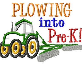 Plowing into Pre-K - Tractor - Applique - Machine Embroidery Design -  4 sizes