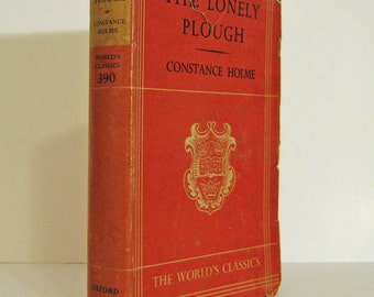 The Lonely Plough by Constance Holme - Edwardian Era Novel of Rural Westmoreland, Oxford World's Classics 1950 Petite Vintage Book